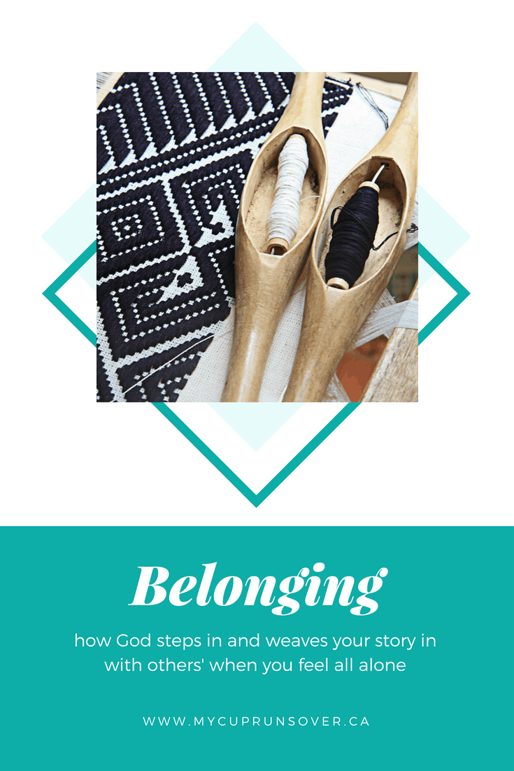 Belonging: How God Steps in and Weaves your Story Together