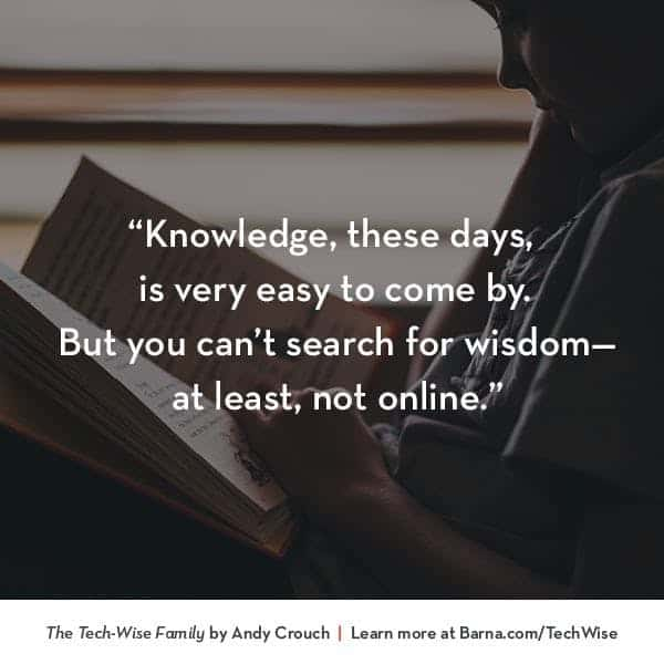 Knowledge, these days, is very easy to come by. But you can't search for wisdom—at least, not online.