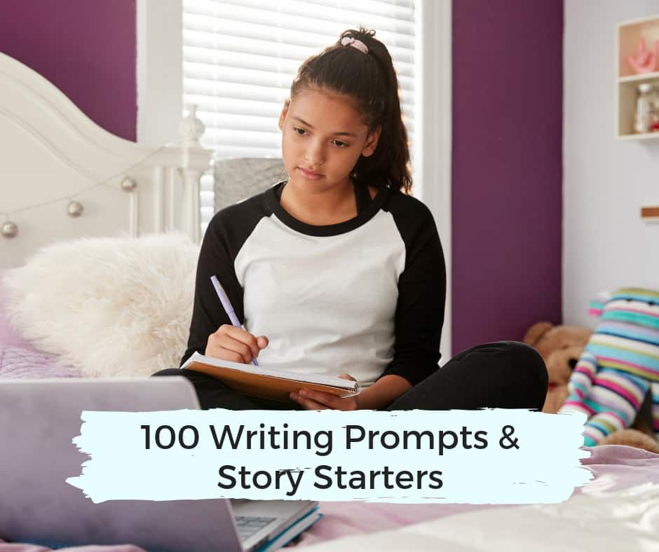 100 creative writing prompts and story starters for older kids and teens