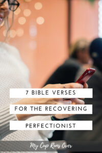 7 verses for the perfectionist