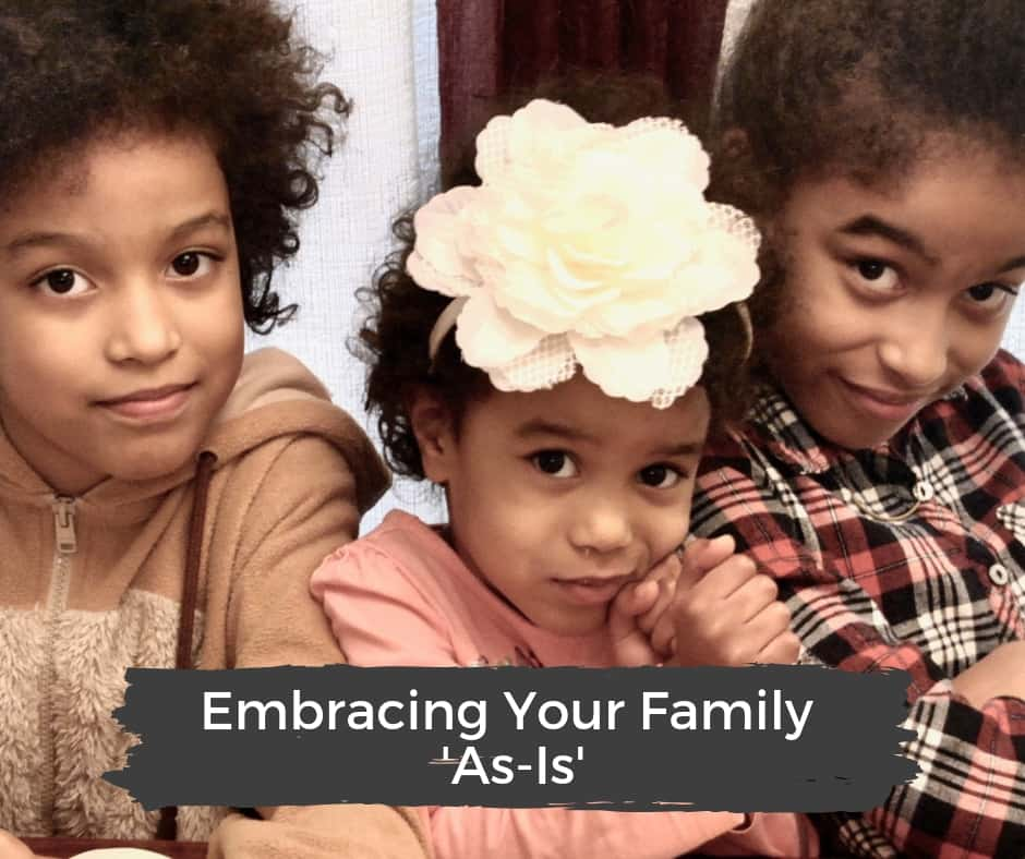 Finding the strength to embrace your family as-is